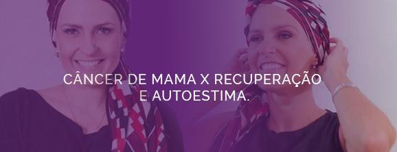Câncer de Mama & Auto Estima
