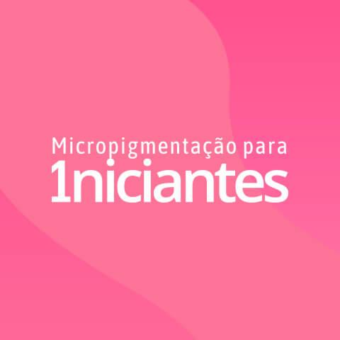 Curso Micropigmentação para Iniciantes